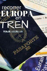 VIAJAR EN TREN POR EUROPA, EURAIL, PASE DE TREN, PINTEREST, VIAJEYDESCUBRA